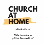Thumbnail image for Church at Home – What to expect