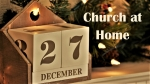 Thumbnail image for Church at Home – 27th December